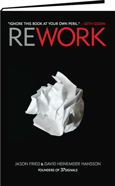 Book Review: Rework (by Jason Fried and David Heinemeier Hansson)