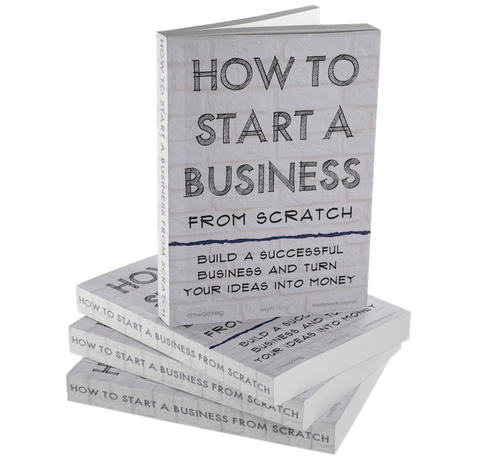 How to Start a Business From Scratch: Build a Successful Business and Turn Your Ideas Into Money (eBook)