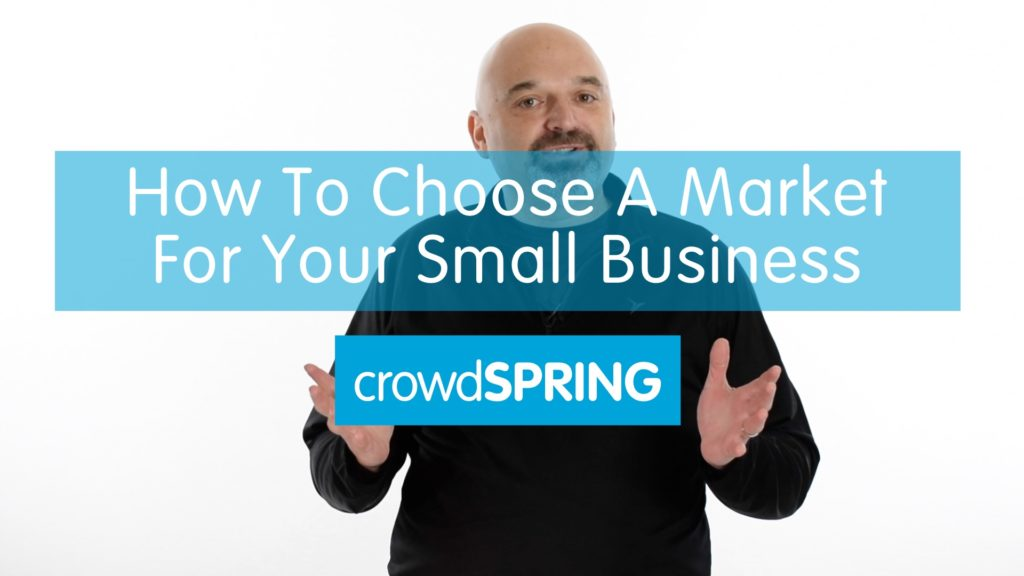 How To Choose A Market For Your Small Business